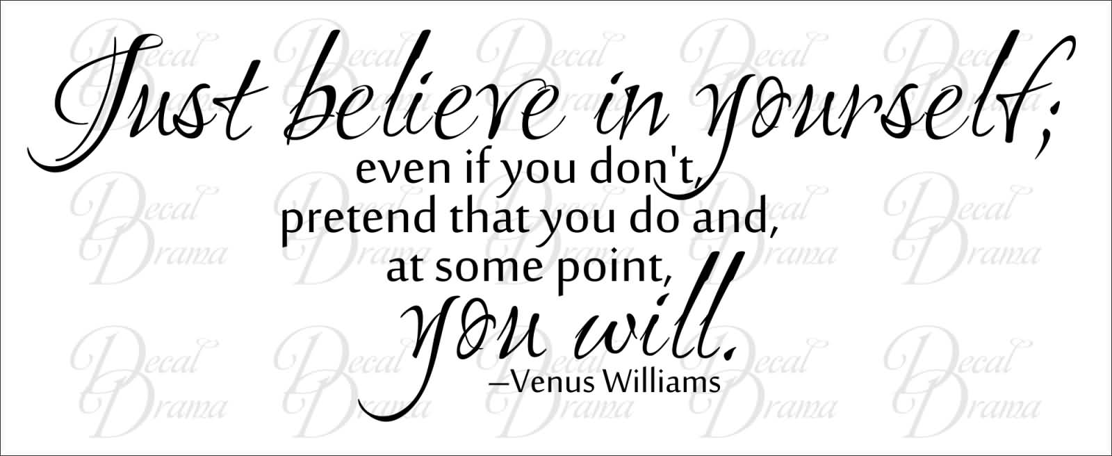 Exceptional Just Believe In Yourself. Even If You Donu0027t, Pretend That You Do