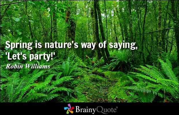 Spring Is Natureu0027s Way Of Saying, U0027Letu0027s Party   Robin Williams