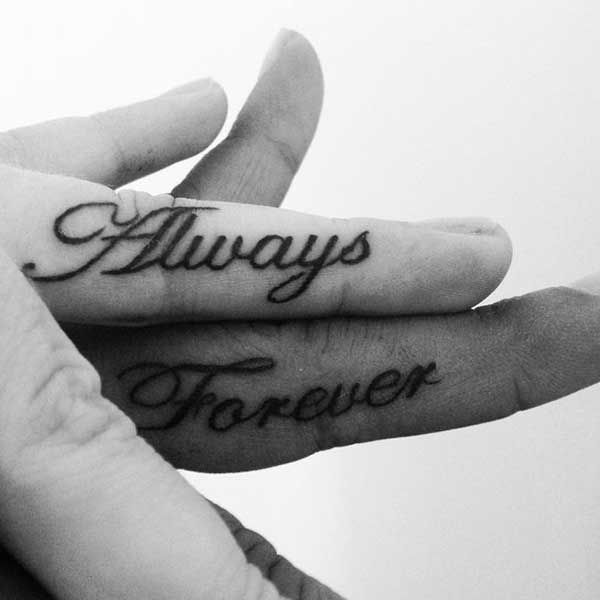 033d0f9301f1e Always And Forever Words Matching Tattoos On Fingers