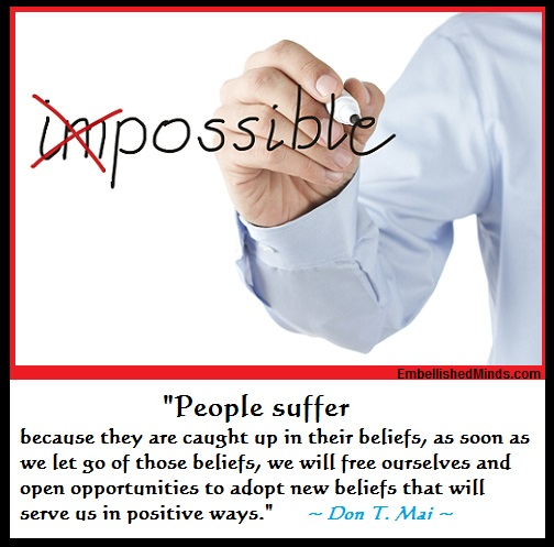 People suffer because they are caught up in their beliefs, as soon as we let go of those beliefs, we will free ourselves and open opportunities to adopt new beliefs that will serve us in positive ways.