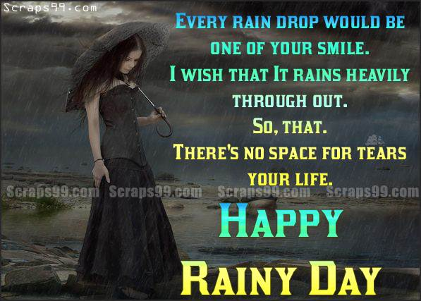 Every Rain Drop Would Be One Of Your Smile. I Wish That It Rains Heavily  Through Out. So, That Thereu0027s No Space For Tears Your Life Happy Rainy Day