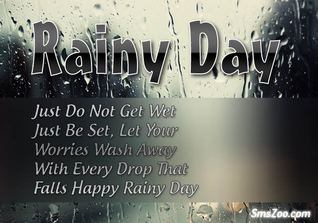 Just Do Not Get Wet Just Be Set, Let Your Worries Wash Away With Every Drop That Falls Happy Rainy Day