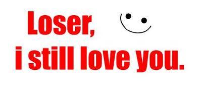 Loser I Still Love You