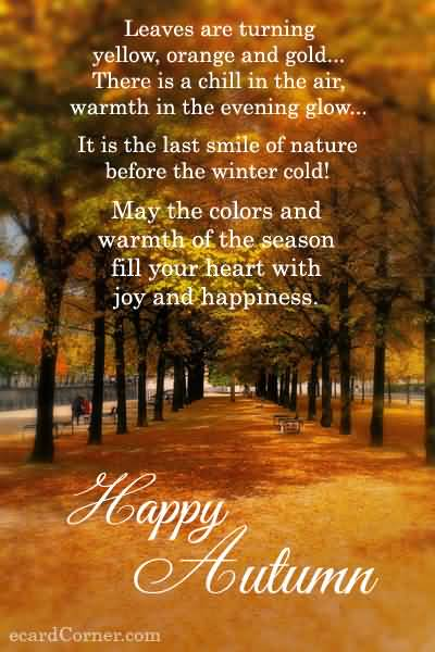 May The Colors And Warmth Of The Season Fill Your Heart With Joy And Happiness Happy Autumn