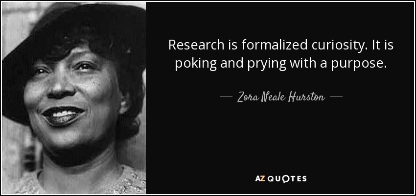 Quotes On Research Fascinating Research Is Formalized Curiosityit Is Poking And Prying With A