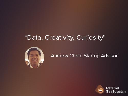 Data, creativity, and curiosity.