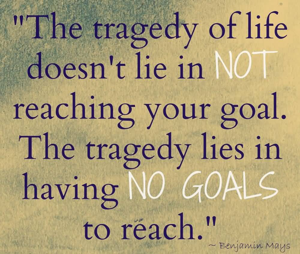 Tragedy Quotes: 63+ Best Quotes About Goals