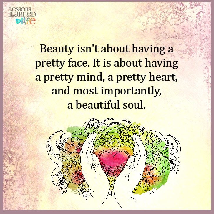 Beauty isn\'t about having a pretty face. It is about having ...