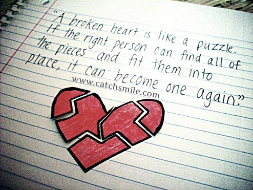 A Broken Heart Is Like A Puzzle If The Right Person Can Find All Of