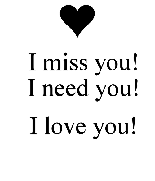 I Miss You I Need You I Love You Picture