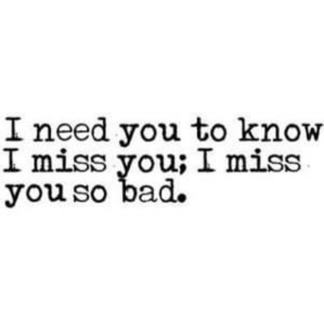 and i need and i miss you
