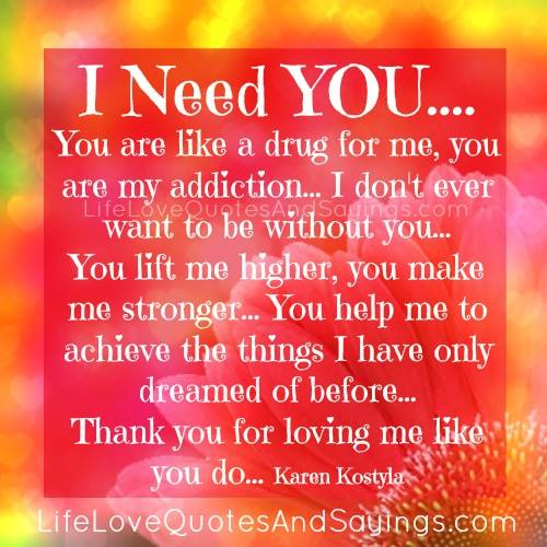 60 Latest I Need You Pictures And Photos Fascinating I Need You In My Life Quotes
