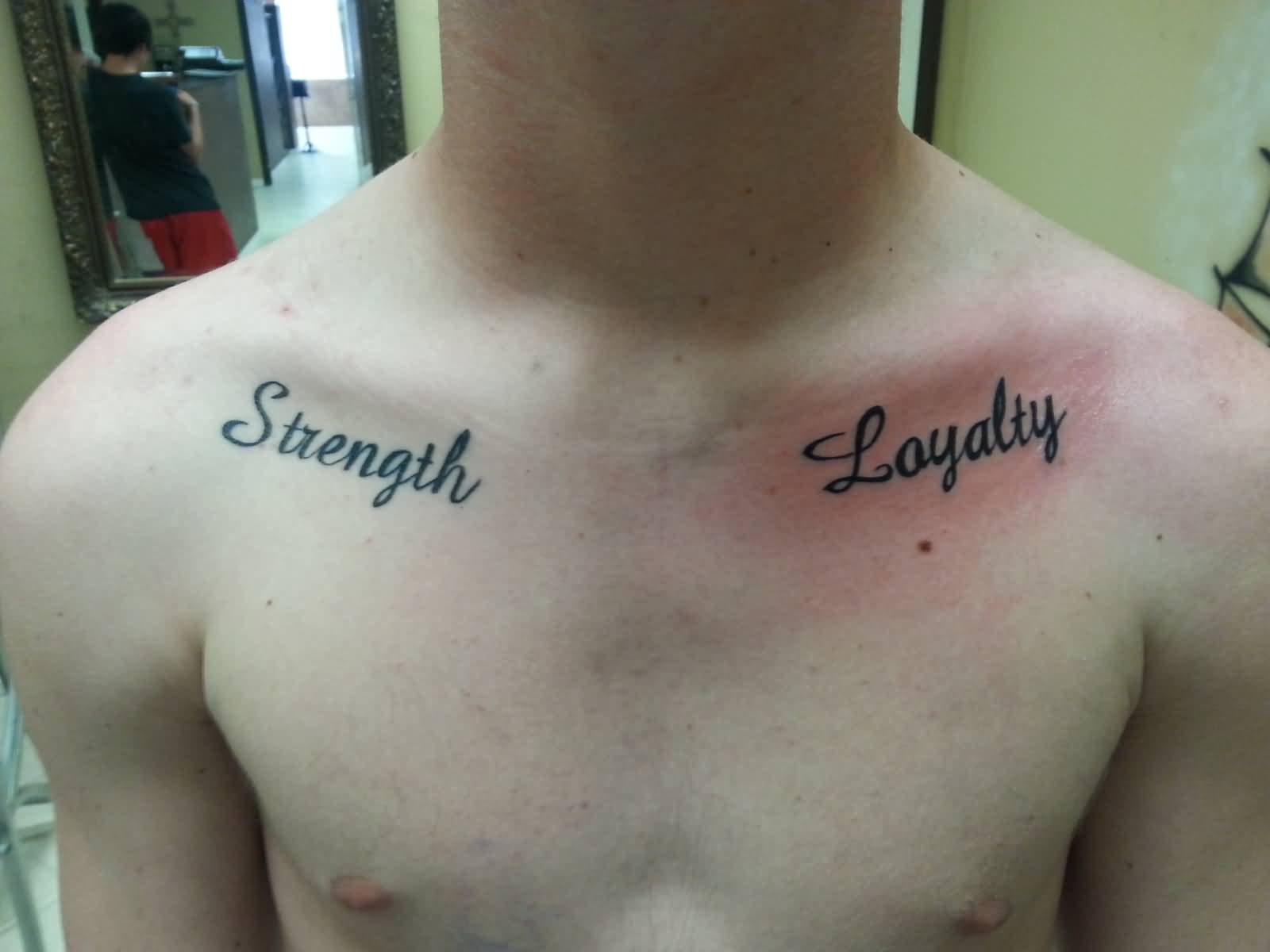 Strength loyalty tattoo on collarbone for Strength tattoos ideas