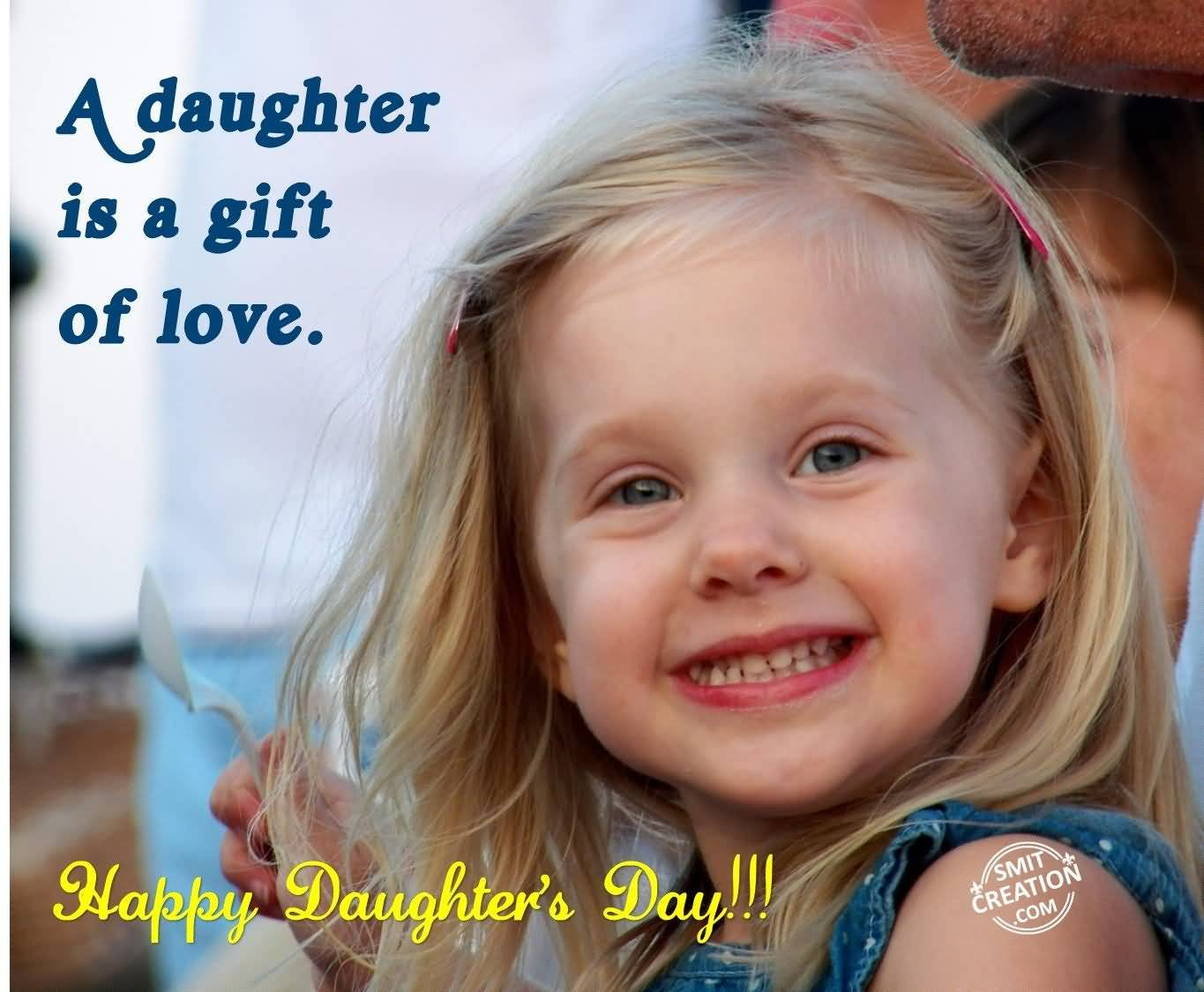 42 latest happy daughters day greeting pictures a daughter is a gift of love happy daughters day 2016 greetings kristyandbryce Images