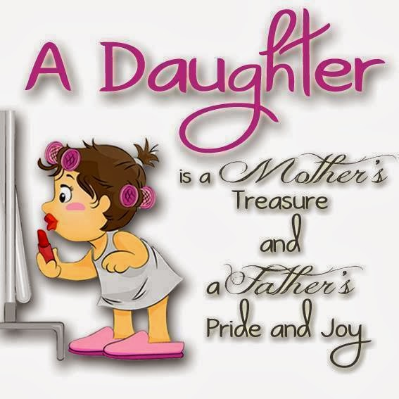a daughter is a mothers treasure and a fathers pride and joy happy daughters day