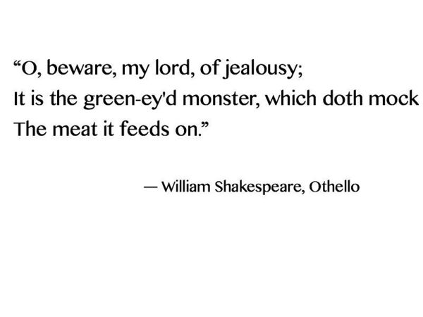 jealousy in william shakespeares othello essay Othello by william shakespeare home / literature / othello /  write essay  infographics   iago plans to plant the seeds of jealousy in othello what's.