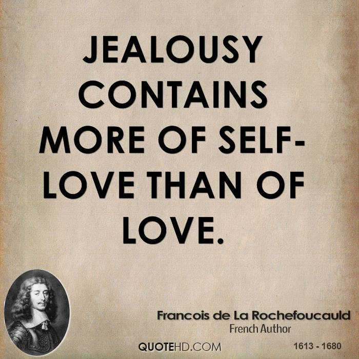 Jealousy Is Always Born With Love But Does Not Always Die