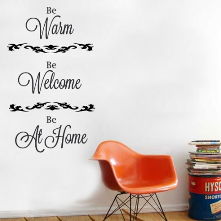 Be Warm Be Welcome Be At Home