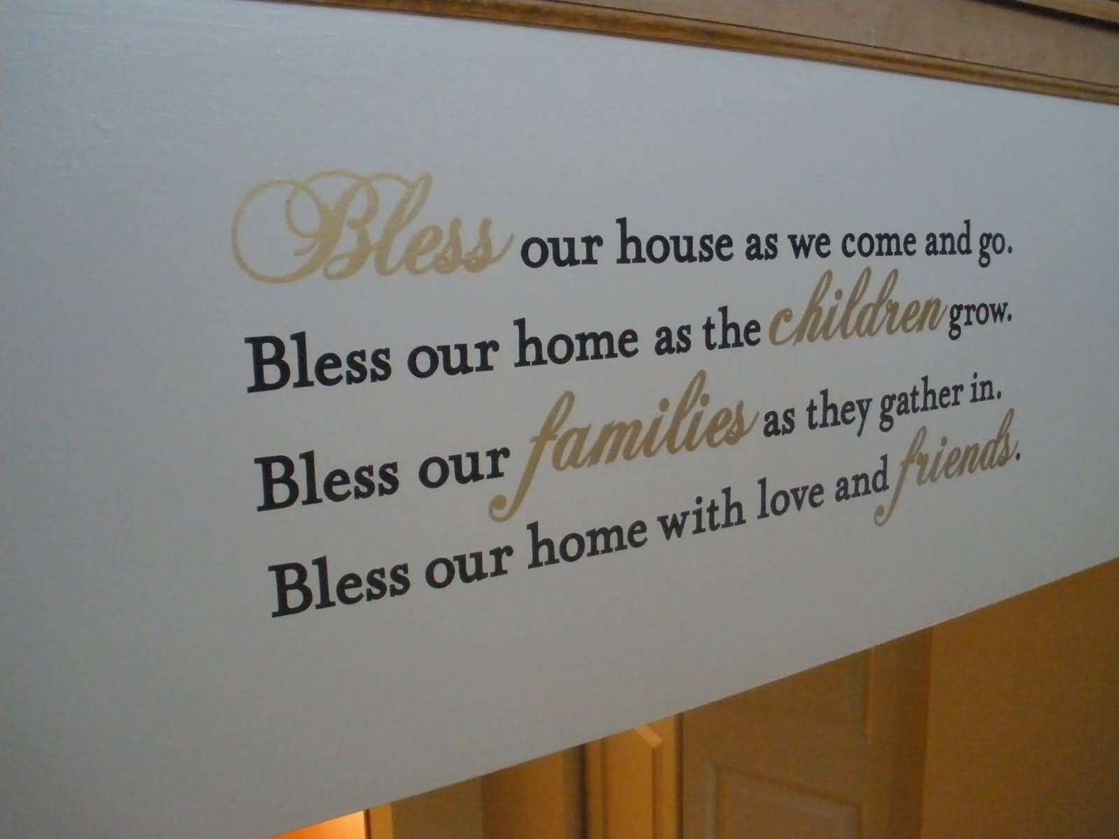 Love For Childrens Quotes Bless Our House As We Come And Gobless Our Home As The Children