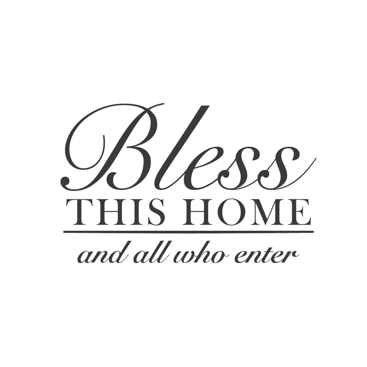 Bless This Home And All Who Enter