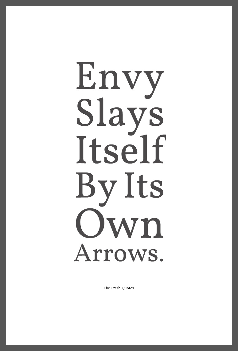 Image result for envy slays itself by its own arrows