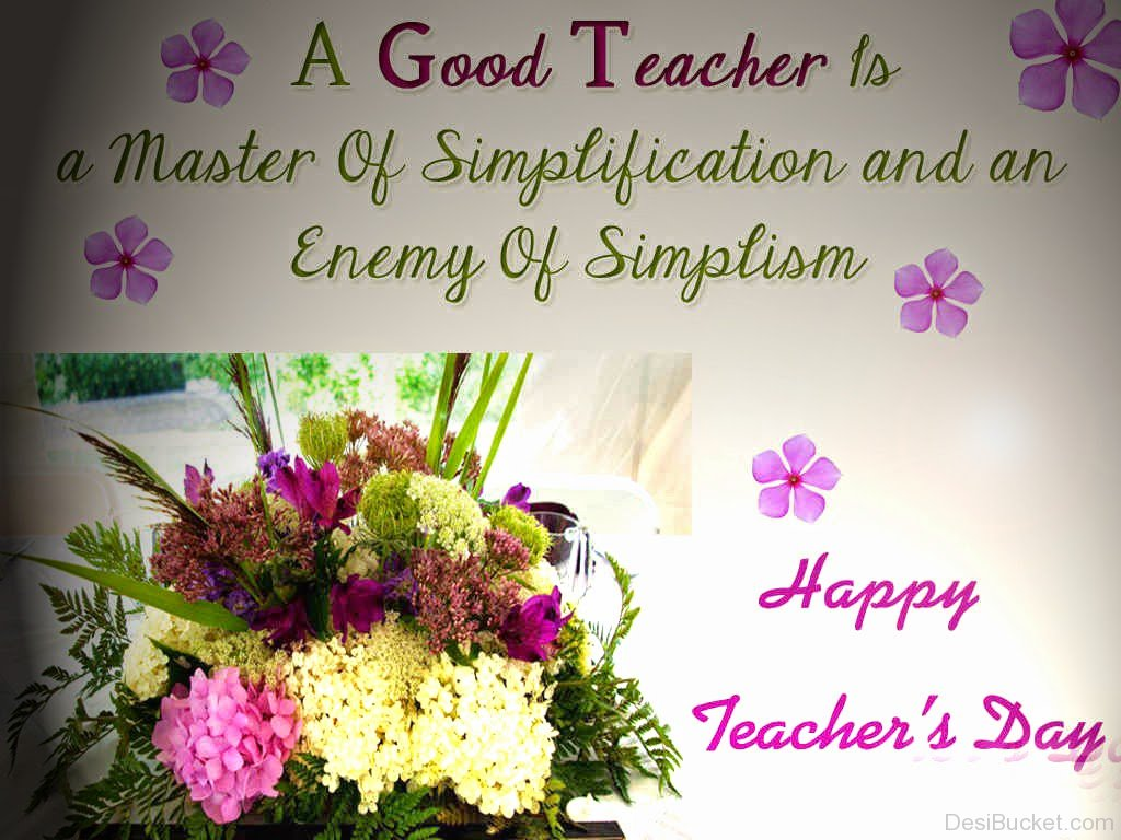 60 best teachers day wish pictures and images a good teacher is a master of simplification and an enemy of simplism happy teachers day altavistaventures Choice Image