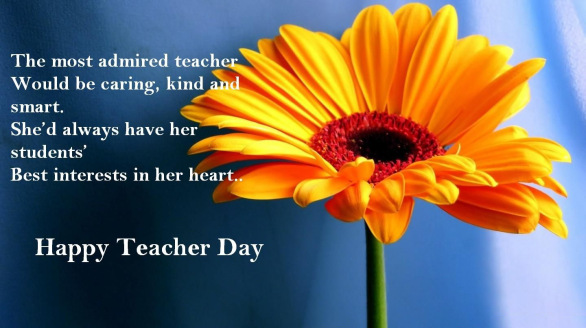 The Most Admired Teacher Would Be Caring, Kind And Smart. Happy Teachers Day