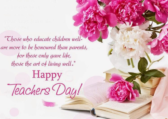 Those Who Educate Children Well Are More To Be Honoured Than Parents Happy Teachers Day