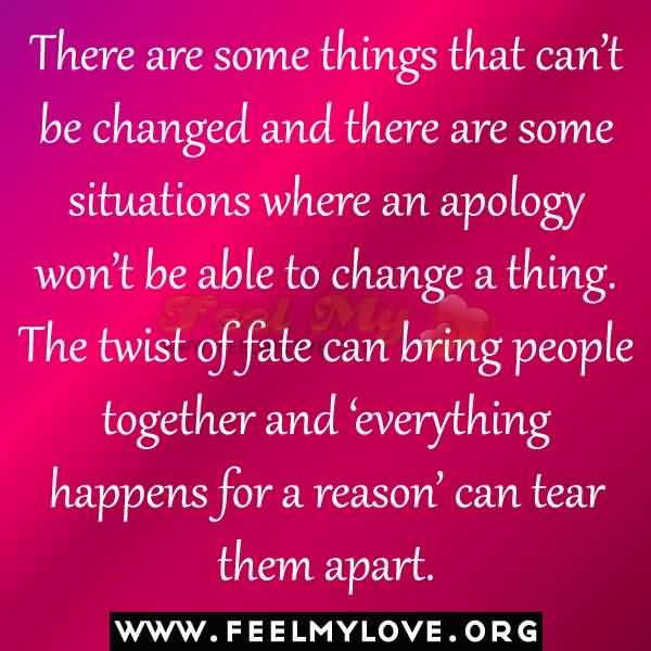 There Are Some Things That Canu0027t Be Changed And There Are Some Situations  Where An Apology Wonu0027t Be Able To Change A Thing. The Twist Of Fate Can  Bring ...