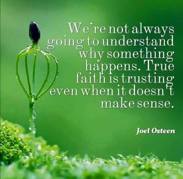 Read Complete We're not always going to understand why something happens. True faith is trusting God when life doesn't make sense.