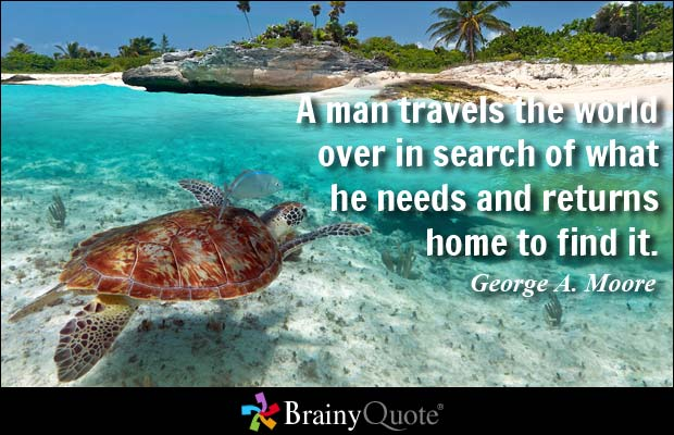 a man travels the world in search of what he needs Buy a man travels the world over in search of what he needs and returns home to find it george moore wall decal sticker art mural home décor quote: wall stickers.