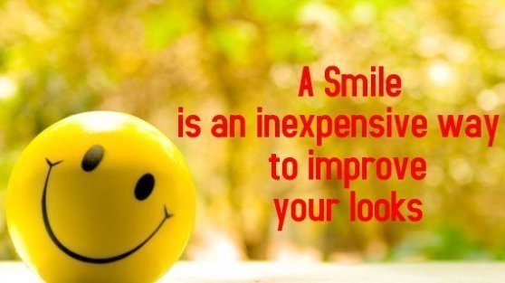 A smile is an inexpensive way to improve your looks.