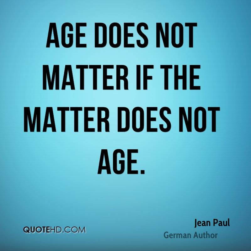does age matters in relationship Source(s): in most relationships, it is not age that matters but rather spiritual, emotional and mental compatibility between two people each person needs.
