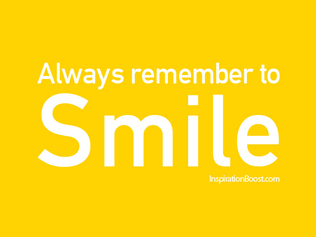 Always remember to smile