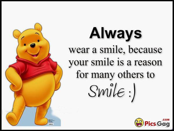 Always wear a smile because your smile is a reason for many others to smile