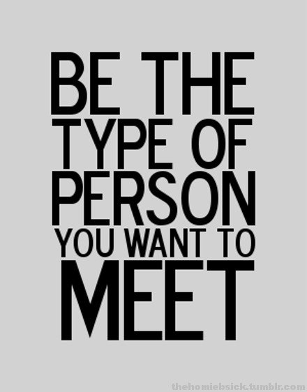 By the type of person you want to meet