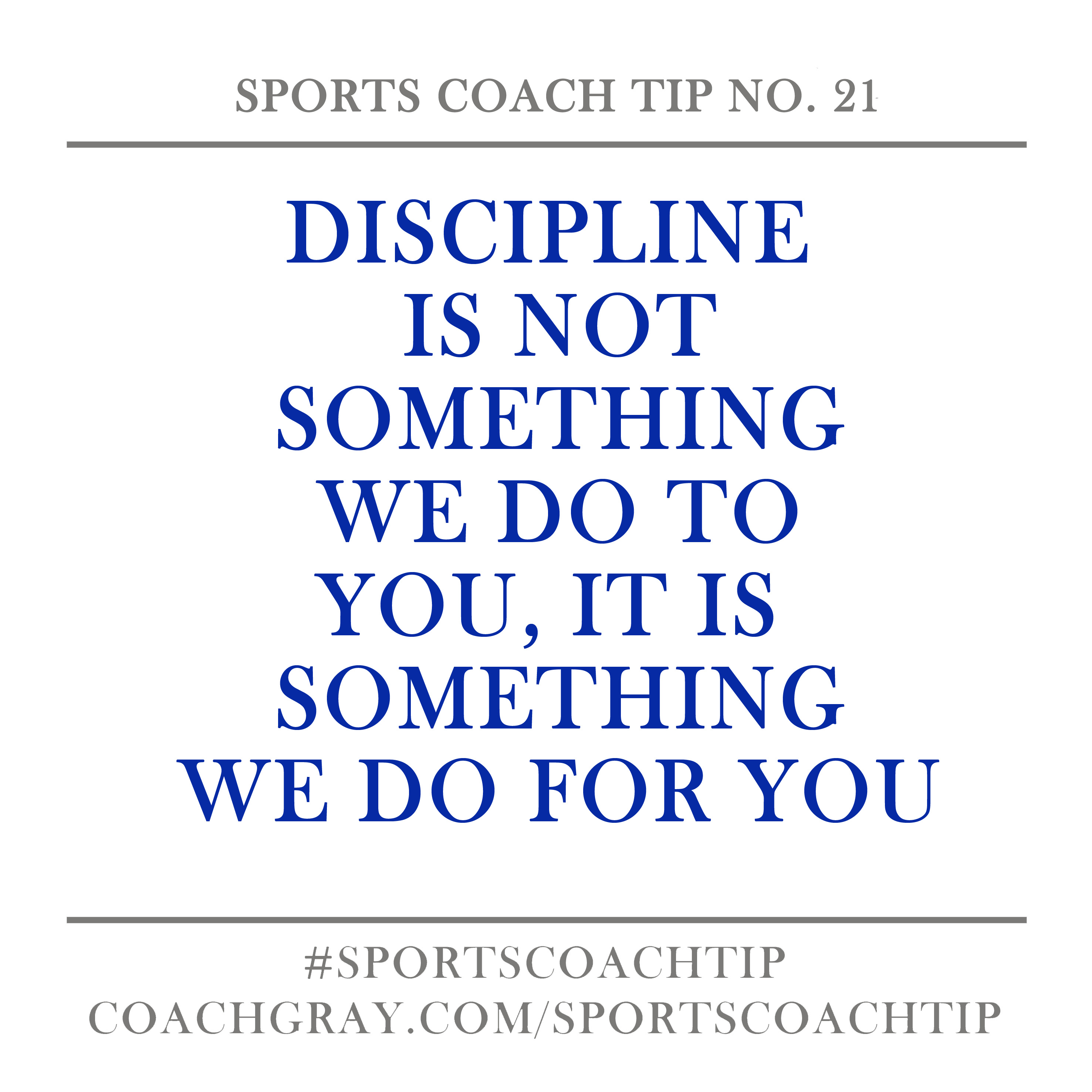 Discipline is not something we do to you, it is something we do for you.