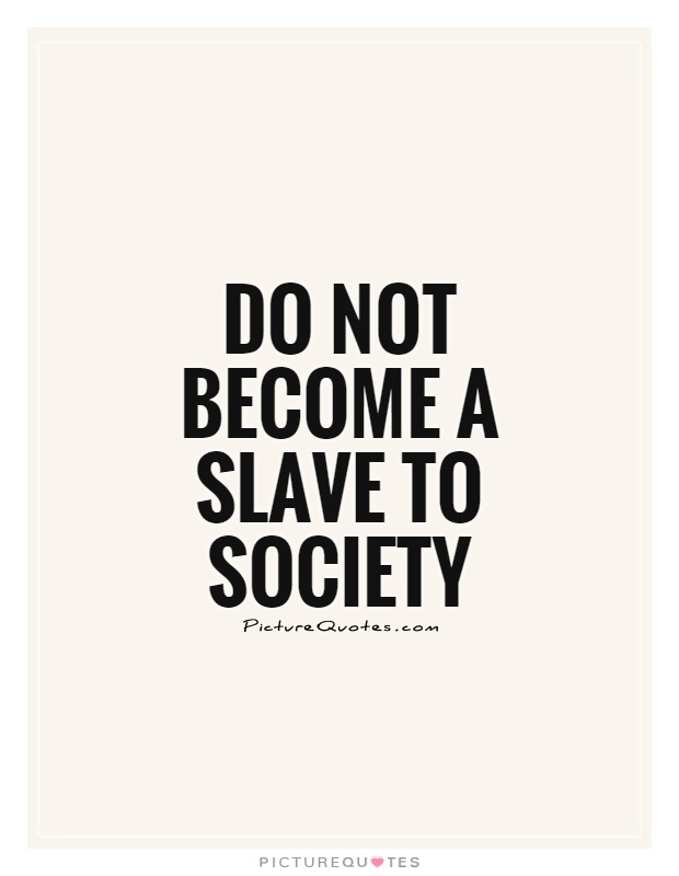 Society Quotes 62 Best Quotes And Sayings About Society