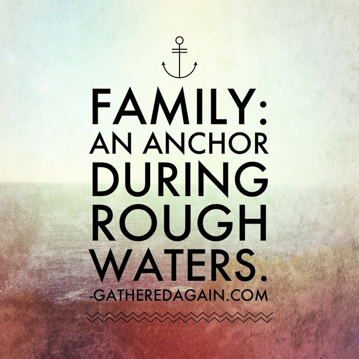 Family An Anchor During Rough Waters
