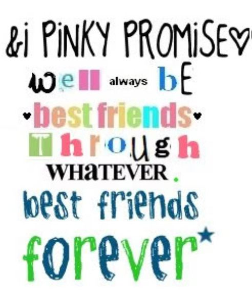 I Pinky Promise Well Always Be Best Friends Through Whatever Best Friends Forever