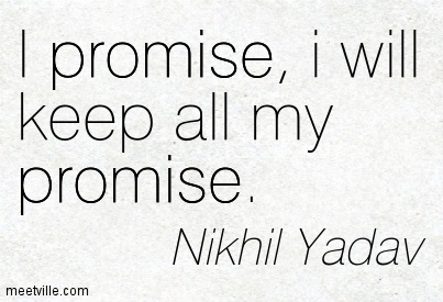 I Promise I Will Keep All My Promise. Nikhil Yadav
