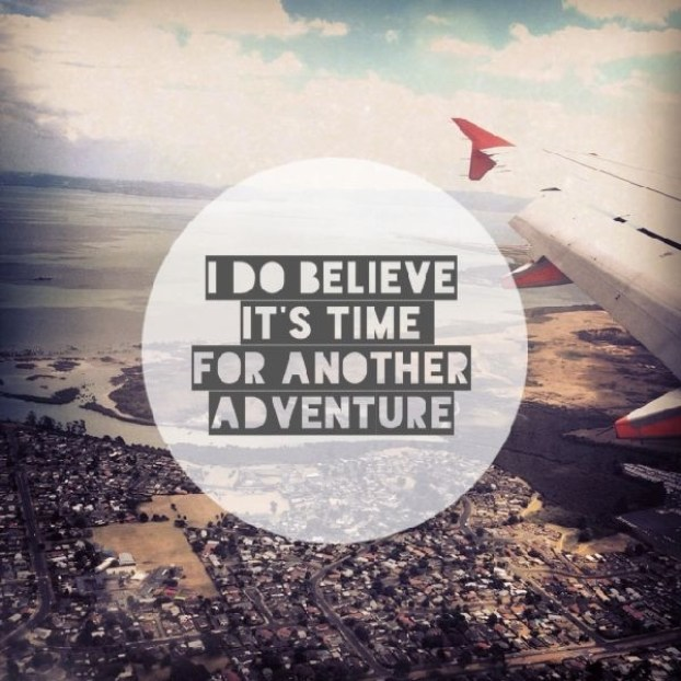Fill Your Life With Experiences Not Things Quote: 60 Best Adventure Quotes And Sayings