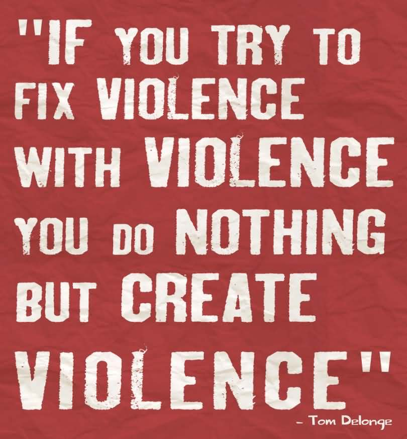 Quotes On Violence Against Women: 59 Best Violence Quotes & Sayings