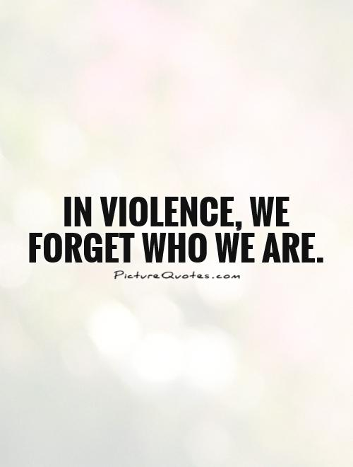 Quotes About Violence | 59 Best Violence Quotes Sayings