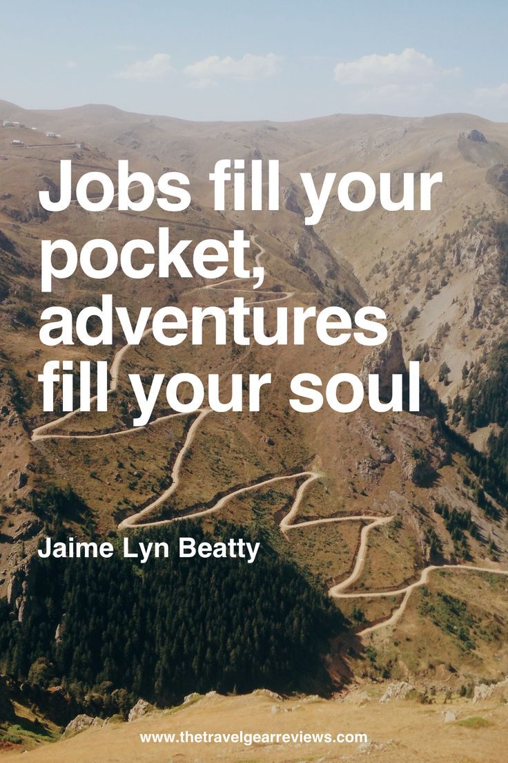 60 best adventure quotes and sayings for Great short vacation ideas