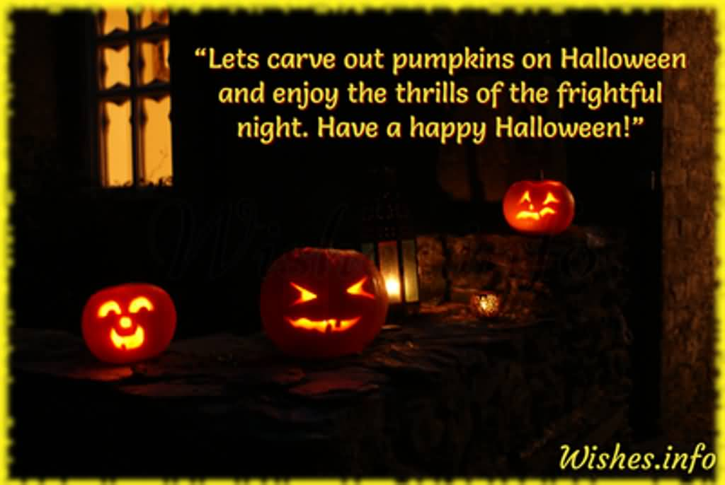 Lets Carve Out Pumpkins On Halloween And Enjoy The Thrills Of The Frightful  Night. Have