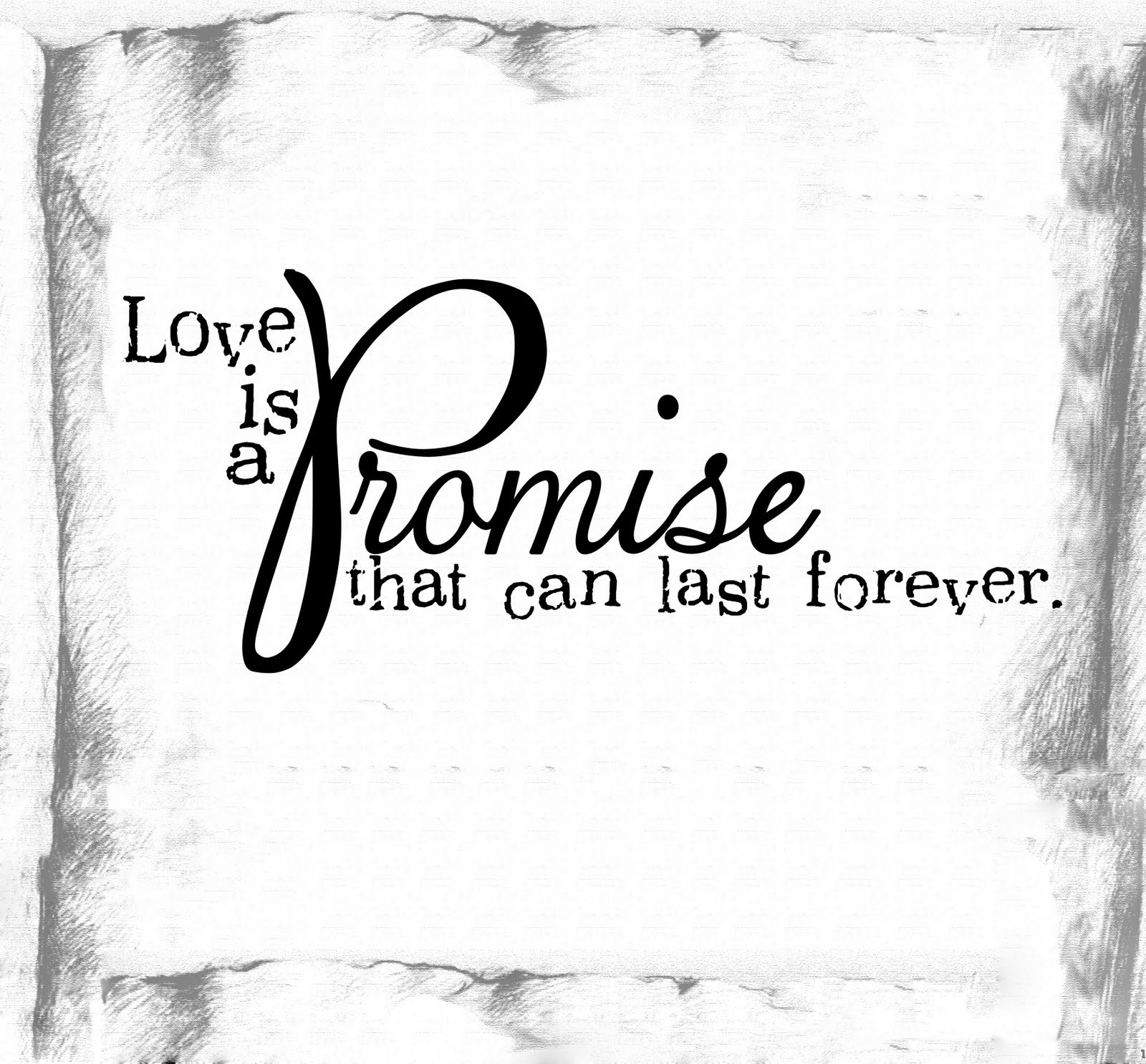 Love Is A Promise That Can Last Forever