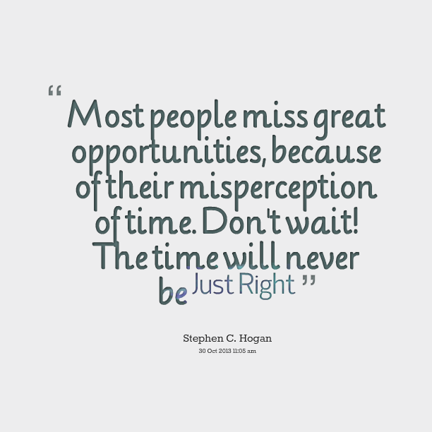 Waiting For Someone Who Will Never Come Quotes: 60 Famous Opportunity Quotes And Sayings