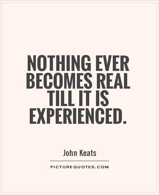 Image result for John Keats nothing becomes real Quotes