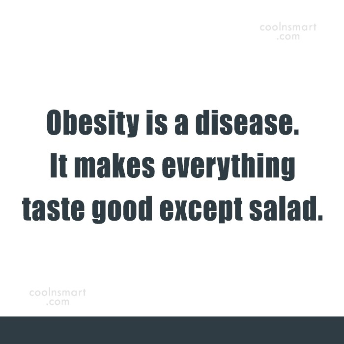 obesity is not a disease With the exception of when obesity is caused by a known pathology, such as hypothyroidism (which, while making weight loss more difficult, would certainly not completely prevent it), it is largely.